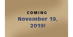 Coming November 19, 2019!